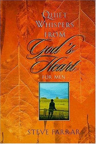 Quiet Whispers from God's Heart for Men: Farrar, Steve