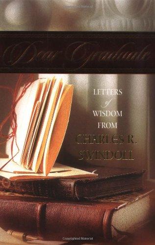 9780849954955: Dear Graduate: Letters of Wisdom from Charles R. Swindoll