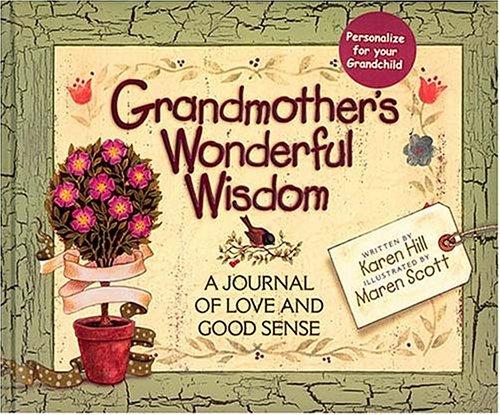 9780849954962: Grandmother's Wonderful Wisdom A Journal Of Love And Good Sense