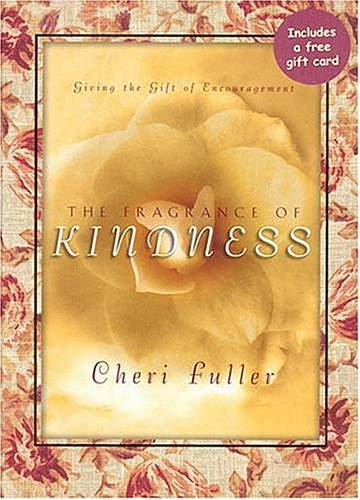 The Fragrance of Kindness: Fuller, Cheri