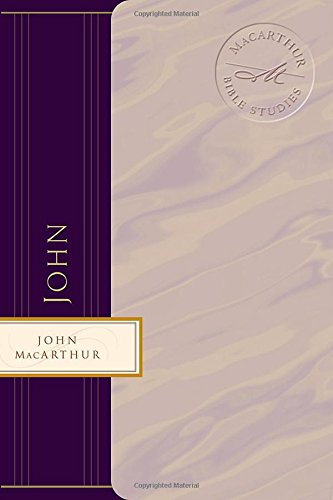9780849955433: John: Jesus - the Word, the Messiah, the Son of God (MacArthur Bible Studies)