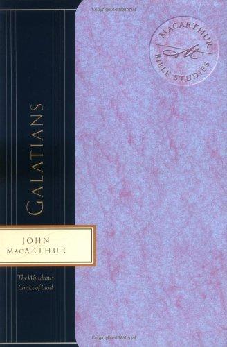 9780849955471: Galatians: The Wonderous Grace of God (MacArthur Bible Studies)