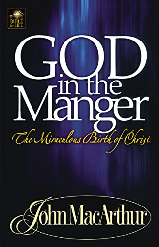 9780849955570: GOD IN THE MANGER: The Miraculous Birth of Christ