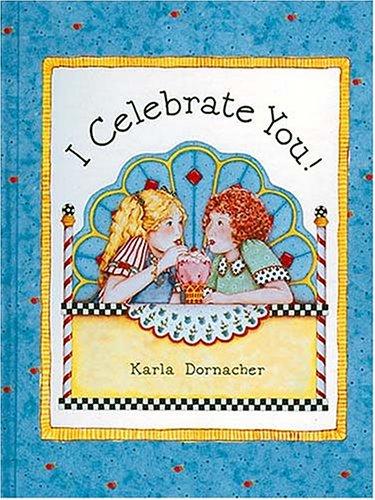 9780849956911: I Celebrate You Karla Dornacher's I Celebrate You Book