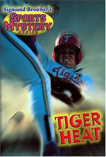 9780849958144: Tiger Heat (Sigmund Brouwer's Sports Mystery Series: Baseball)