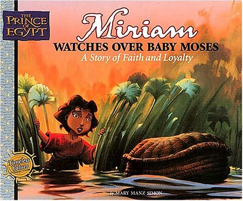 Miriam Watches Baby Moses: A Story of: Mary Manz Simon