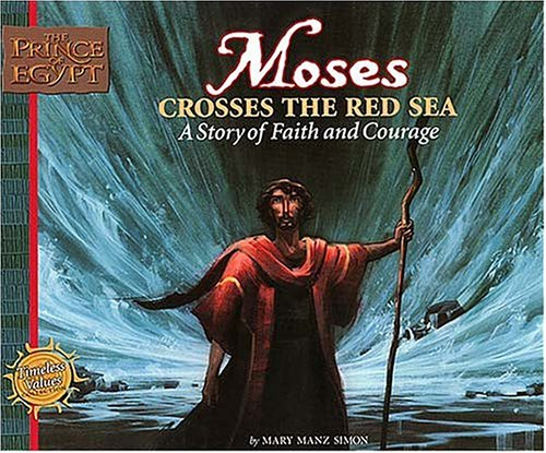 Moses Crosses the Red Sea: A Story: Simon, Mary Manz