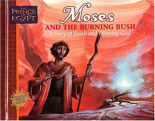 Moses and the Burning Bush: A Story: Mary Manz Simon