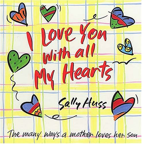 9780849958861: I Love You with All My Hearts: The Many Ways a Mother Loves Her Son