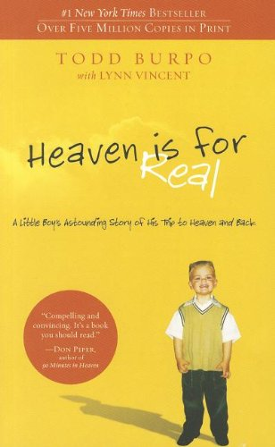 9780849958939: Heaven is for Real: A Little Boy's Astounding Story of His Trip to Heaven and Back