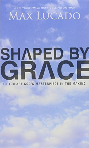 9780849959240: Shaped by Grace: You Are God's Masterpiece in the Making