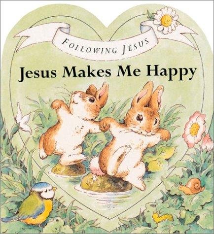 9780849959752: Jesus Makes Me Happy (Following Jesus)