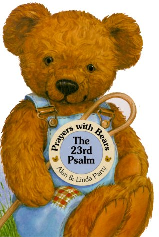 9780849959783: Prayers with Bears Board Books: The 23rd Psalm