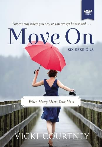 9780849960161: MOVE ON: A DVD STUDY: WHEN MERCY MEETS YOUR MESS