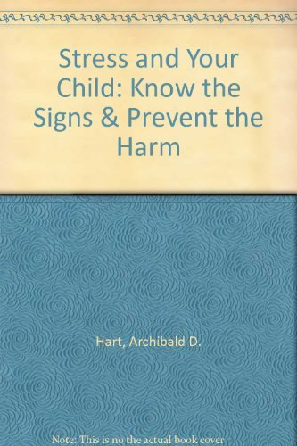 9780849960529: Stress and Your Child: Know the Signs & Prevent the Harm