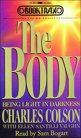 The Body: Being Light in Darkness: Charles Colson