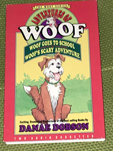 Woof Goes to School Woof's Scary Adventure (Adventures of Woof) (084996069X) by Danae Dobson