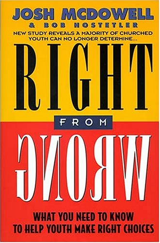 9780849961953: Right from Wrong: What You Need to Know to Help Youth Make Right Choices