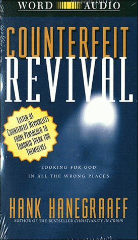 9780849962028: Counterfeit Revival: Unmasking the Truth Behind the World Wide