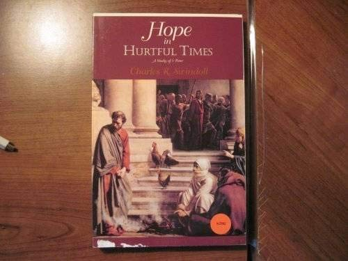 9780849962356: Hope in Hurtful Times (Swindoll Bible Study Guides)