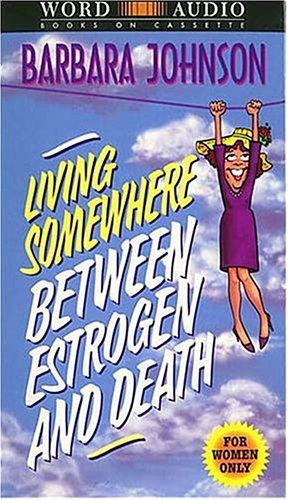 9780849962707: Living Somewhere Between Estrogen And Death
