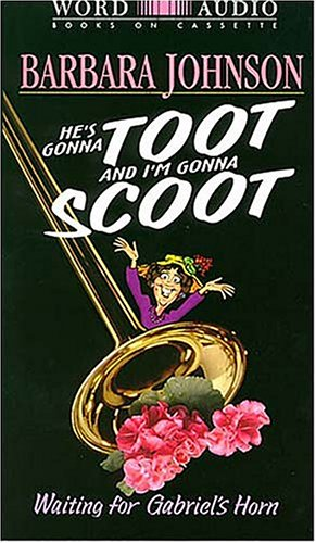 9780849962936: He's Gonna Toot and I'm Gonna Scoot