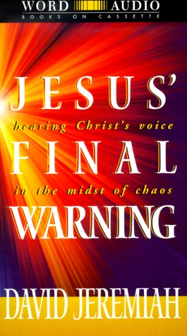 9780849963018: Jesus' Final Warning: Hearing Christ's Voice in the Midst of Chaos