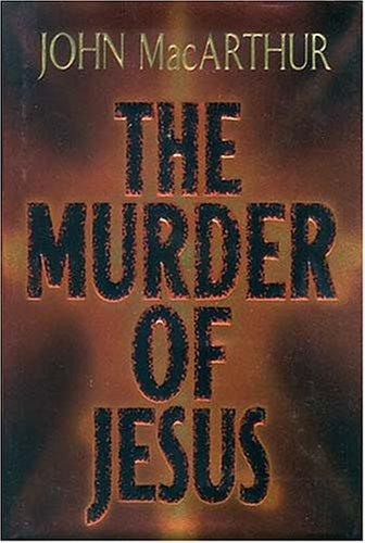 9780849963032: The Murder of Jesus