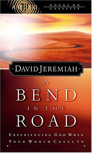 9780849963186: A Bend In The Road Finding God When Your World Caves In