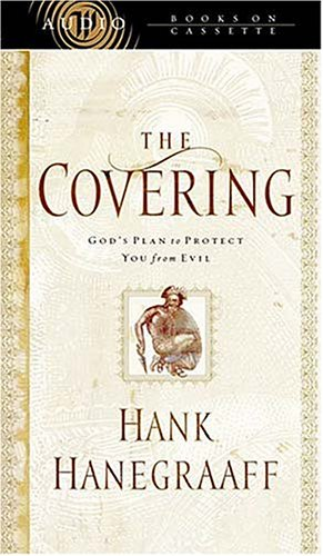 The Covering: God's Plan to Protect You from Evil (0849963419) by Hank Hanegraaff
