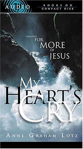 9780849963438: My Heart's Cry: Longing for More of Jesus