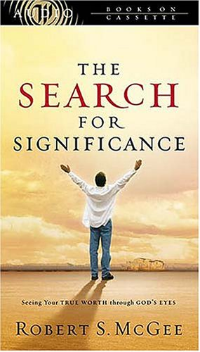 The Search for Significance: Seeing Your True Worth Through God's Eyes (9780849963537) by McGee, Robert S.