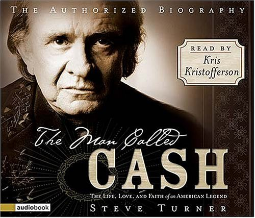 9780849963773: The Man Called Cash: The Life, Love, And Faith Of An American Legend