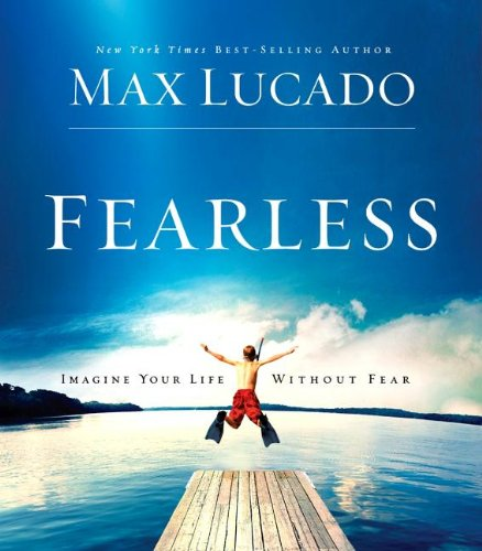 9780849963971: Fearless: Imagine Your Life Without Fear