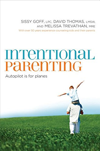 9780849964213: Intentional Parenting: Autopilot Is for Planes