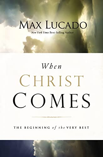 9780849964435: When Christ Comes: The Beginning of the Very Best