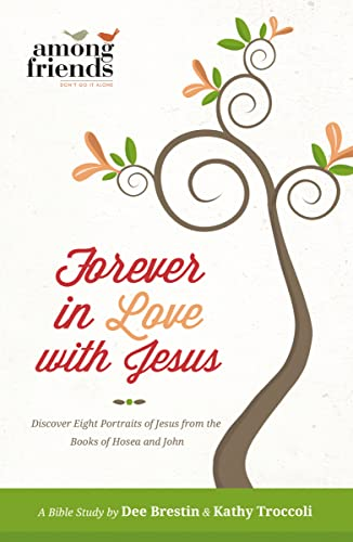Forever in Love with Jesus (0849964466) by Kathy Troccoli; Dee Brestin