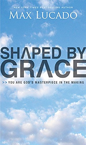 9780849964503: Shaped By Grace: You Are God's Masterpiece in the Making