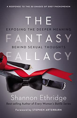 9780849964695: The Fantasy Fallacy: Exposing the Deeper Meaning Behind Sexual Thoughts