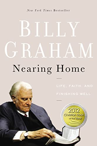 9780849964824: Nearing Home: Life, Faith, and Finishing Well