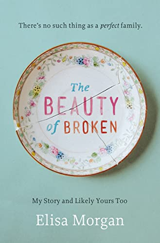 9780849964886: The Beauty of Broken: My Story and Likely Yours Too