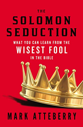 9780849964909: The SOLOMON SEDUCTION: What You Can Learn from the Wisest Fool in the Bible