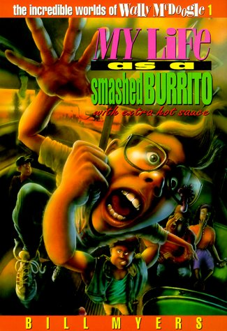 9780849975080: My Life As a Smashed Burrito With Extra Hot Sauce (Incredible Worlds of Wally Mcdoogle)