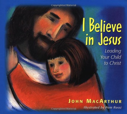 9780849975110: I Believe In Jesus: Leading Your Child To Christ