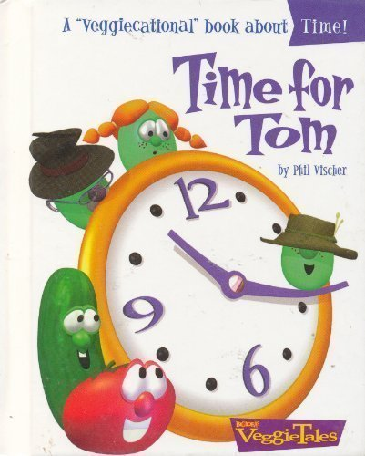 9780849975356: Time for Tom: A Veggiecational Book About Time (VeggieTales)