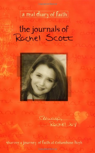 9780849975943: The Journals Of Rachel Scott A Journey Of Faith At Columbine High