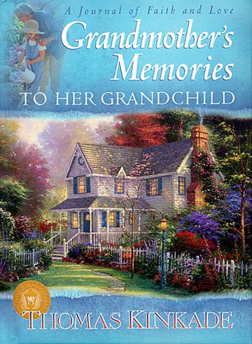 9780849976841: Grandmother's Memories: To Her Grandchild (A Journal of Faith and Love) (Kinkade, Thomas)
