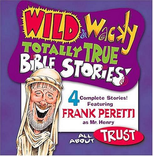 9780849977381: Wild & Wacky Totally True Bible Stories - All About Trust CD (Mr. Henry's Wild & Wacky Bible Stories)
