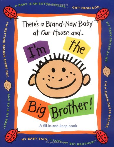 9780849977909: There's a Brand-New Baby at Our House And...I'm the Big Brother