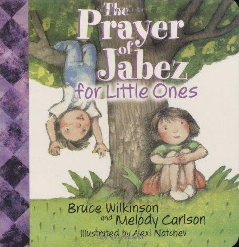 The Prayer of Jabez for Little Ones: Wilkinson, Bruce